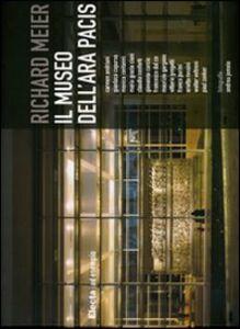 Foto Cover di Richard Meier. Il museo dell'Ara Pacis, Libro di  edito da Mondadori Electa