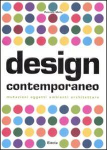 Libro Design contemporaneo. Mutazioni, oggetti, ambienti, architetture Patrizia Mello