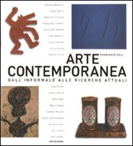 Arte contemporanea. Dall'informale alle ricerche attuali
