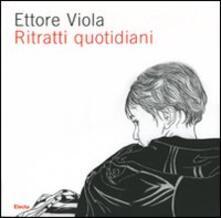 Ettore Viola. Ritratti quotidiani. Catalogo della mostra (Roma, 16 marzo-29 aprile 2007) - copertina