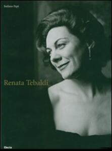 Renata Tebaldi. Ediz. italiana e inglese