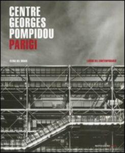 Foto Cover di Centre Georges Pompidou. Parigi, Libro di Elena Del Drago, edito da Mondadori Electa