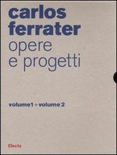 Carlos Ferrater. Opere e progetti vol. 1-2