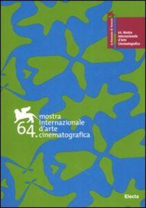 Libro La Biennale di Venezia. 64ª mostra internazionale d'arte cinematografica. Ediz. italiana e inglese