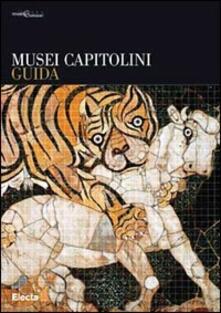 Nuova guida ai musei capitolini. Ediz. illustrata - Anna Maria Sommella - copertina