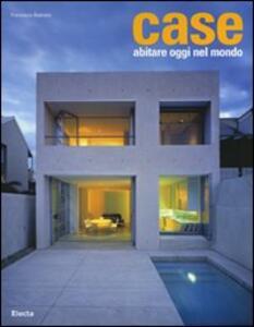 Case. Abitare oggi nel mondo - Francisco Asensio Cerver - copertina