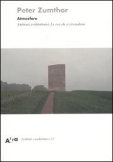 Atmosfere. Ambienti architettonici. Le cose che ci circondano - Peter Zumthor - copertina