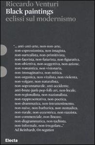 Libro Black paintings. Eclissi sul modernismo Riccardo Venturi
