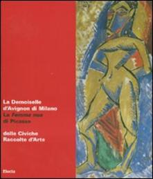 La Demoiselle d'Avignon di Milano. La Femme nue di Picasso delle Civiche Raccolte d'Arte. Catalogo della mostra (Malpensa, 27 giugno-5 agosto 2007) - copertina