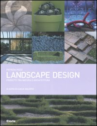 Landscape design. Progetti tra natura e architettura