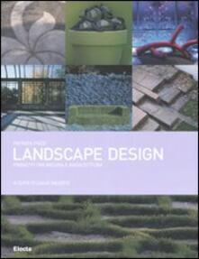 Landscape design. Progetti tra natura e architettura - Patrizia Pozzi - copertina