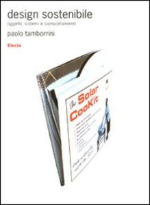 Libro Design sostenibile. Oggetti, sistemi e comportamenti Paolo Tamborrini