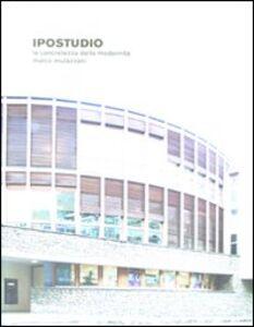 Foto Cover di Ipostudio. La concretezza della modernità, Libro di Marco Mulazzani, edito da Mondadori Electa