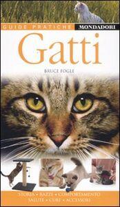 Foto Cover di Gatti, Libro di Bruce Fogle, edito da Mondadori Electa