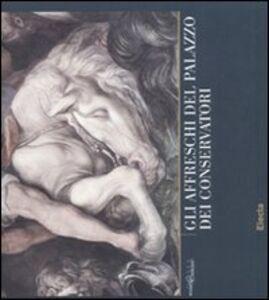 Foto Cover di Gli affreschi del Palazzo dei Conservatori. Quaderni capitolini. Vol. 3, Libro di  edito da Mondadori Electa
