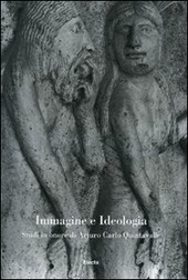 Immagine e ideologia. Studi in onore di Arturo Carlo Quintavalle