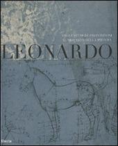 Leonardo. Dagli studi di proporzioni al trattato della pittura. Catalogo della mostra (Milano, 7 dicembre 2007-2 marzo 2008)