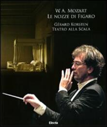 Camfeed.it W. A. Mozart. Le nozze di Figaro. Gerard Korsten. Teatro alla Scala. Con 3 CD Audio. Con DVD Image