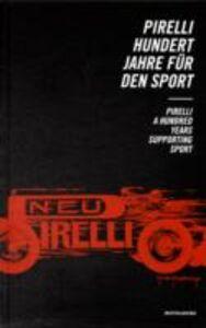 Libro Pirelli. Cent'anni per lo sport-Pirelli. A Hundred Years supporting Sport