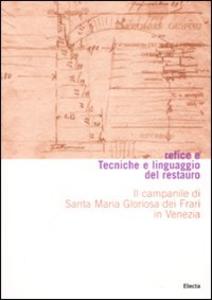Libro Tecniche e linguaggio del restauro. Il campanile di Santa Maria Gloriosa dei Frari in Venezia. Conoscenza, consolidamento, restauro
