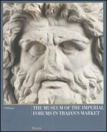The Museum of the Imperial Forums in Trajan's Market - copertina