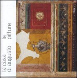 Libro La casa di Augusto. Le pitture Irene Iacopi