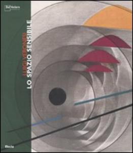 Libro Luigi Veronesi. Lo spazio sensibile. Catalogo della mostra (Milano, 8 novembre-9 dicembre 2007). Ediz. italiana e inglese Roberto Mutti , Luciano Caramel