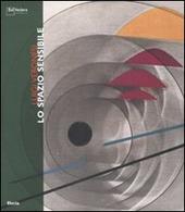 Luigi Veronesi. Lo spazio sensibile. Catalogo della mostra (Milano, 8 novembre-9 dicembre 2007). Ediz. italiana e inglese
