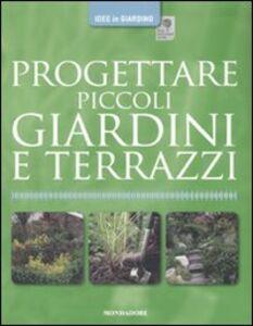 Libro Progettare piccoli giardini e terrazzi Phil Clayton