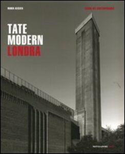 Libro Tate Modern. Londra Maria Alicata