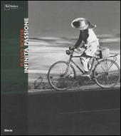 Fulvio Roiter. Infinita passione. Catalogo della mostra (Milano, 14 dicembre 2007-3 febbraio 2008). Ediz. italiana e inglese