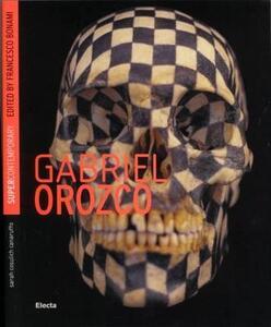 Gabriel Orozco. Ediz. inglese