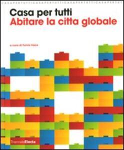Casa per tutti. Abitare la città globale. Catalogo della mostra (Milano, 23 maggio-14 settembre 2008) - copertina