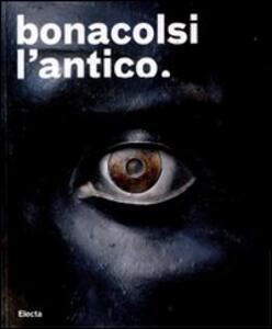 Bonacolsi l'antico. Uno scultore nella Mantova di Andrea Mantegna e di Isabella d'Este. Catalogo della mostra (Mantova, 13 settembre 2008-6 gennaio 2009)