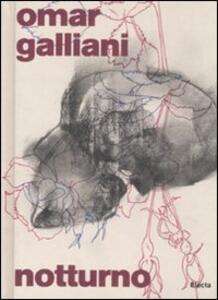 Omar Galliani. Notturno. Catalogo della mostra (Firenze, 2 febbraio-2 marzo 2008). Ediz. italiana e inglese