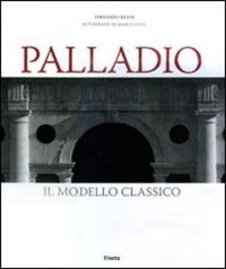 Libro Palladio. Il modello classico Fernando Rigon , Marco Covi