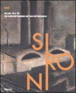 Sironi. Gli anni '40 e '50. Dal crollo dell'ideologia agli anni dell'Apocalisse. Catalogo della mostra (Milano, 29 febbraio-25 maggio 2008)