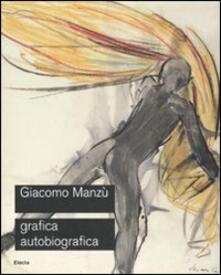 Filippodegasperi.it Giacomo Manzù. Grafica autobiografica. Catalogo della mostra (Ardea, 3 aprile-15 luglio 2008) Image