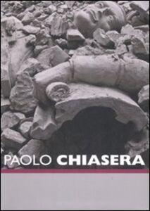 Libro Paolo Chiasera. Catalogo della mostra (Roma, 29 maggio-31 agosto 2008) Ediz. italiana e inglese