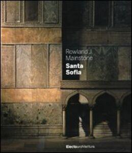 Foto Cover di Santa Sofia, Libro di Rowland J. Mainstone, edito da Mondadori Electa