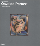 Osvaldo Peruzzi. Catalogo generale