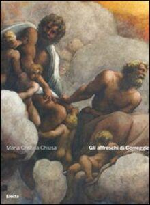 Foto Cover di Gli affreschi di Correggio, Libro di M. Cristina Chiusa, edito da Mondadori Electa