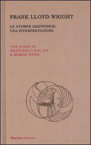 Libro Le stampe giapponesi. Una interpretazione Frank L. Wright