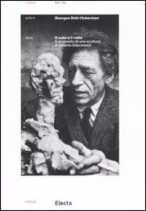 Libro Il cubo e il volto. A proposito di una scultura di Alberto Giacometti Georges Didi-Huberman