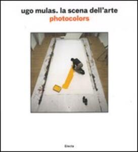 Ugo Mulas. La scena dell'arte. Photocolors