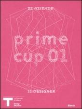 Prime cup 01. Catalogo della mostra (Milano, 2007)