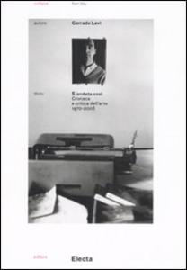 Libro È andata così. Cronaca e critica dell'arte (1970-2008) Corrado Levi
