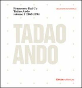 Libro Tadao Ando. Vol. 1 Francesco Dal Co