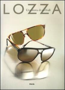Lozza una storia di occhiali ediz italiana e inglese for Azienda italiana di occhiali