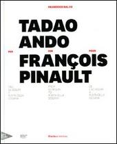 Tadao Ando per François Pinault dall'lle Seguin a Punta della Dogana. Ediz. italiana, inglese e francese